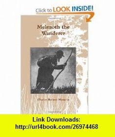 Melmoth the Wanderer A Tale (9781475289398) Charles Robert Maturin , ISBN-10: 1475289391  , ISBN-13: 978-1475289398 ,  , tutorials , pdf , ebook , torrent , downloads , rapidshare , filesonic , hotfile , megaupload , fileserve