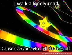 Rainbow road ruined friendships.<<< only the gays can survive on the rainbow road