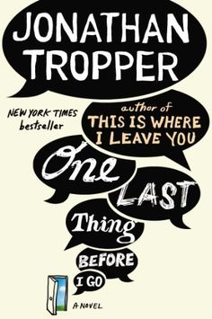 One Last Thing Before I Go: A Novel by Jonathan Tropper, http://smile.amazon.com/dp/B007HU7R20/ref=cm_sw_r_pi_dp_dxvTub170JRG8