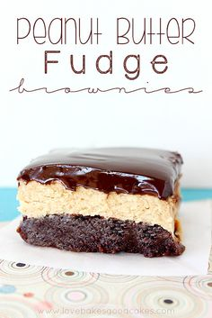 Peanut Butter Fudge Brownies - a chocolaty brownie with a layer of peanut butter fudge, topped with a rich chocolate ganache! #chocolate #pe...