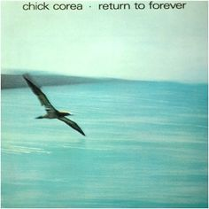 """Chick Corea """"Return to Forever"""""""