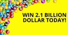 That's How You Can Win A 2.1 Billion Lottery Jackpot Today!