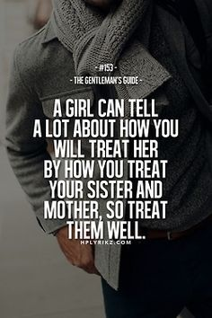 The Gentleman's Guide...He doesn't have a sis yet, but he treats me like gold...and will one day his sis too. :)