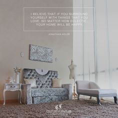 """I believe that if you surround yourself with things that you love, no matter how eclectic, your home will be happy."" — Jonathan Adler"