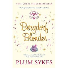 If you think Brazilian is a nationality, that PJ's are pyjamas and that Beyond is somewhere far away, then you have never met a Bergdorf Blonde. Plum Syke's heroine is British but has moved to America, working for a glossy magazine.