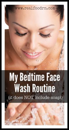 My Bedtime Face Wash Routine. The routine that I do every night. No, it does not include any soap. A few different oils do the trick! My skin has never looked better! realfoodrn.com #bedtimeroutine #skincare