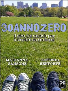 La Fenice Book: [Segnalazione] 30annozero – Il giro del mondo per investire su se stessi di Marianna Sansone e Antonio Benforte