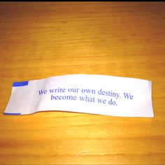 Awesome fortune cookie quote.
