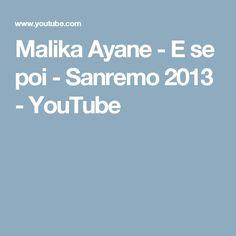 Malika Ayane - E se poi - Sanremo 2013 - YouTube
