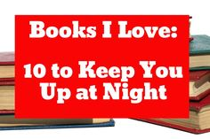 Books I Love: 10 to Keep You Up at Night via @BritelyApp