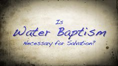 Is Water Baptism Necessary for Salvation? Water Baptism, Christian Messages, Tattoo Quotes, Bible, Teaching, Words, Biblia, Education, Horse