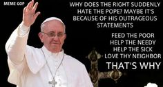 """""""A decent, caring Pope... we have to get rid of him as soon as possible."""""""