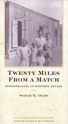 Twenty Miles From A Match: Homesteading In Western Nevada Used Books, Books To Read, Any Book, Memoirs, Nevada, Wilderness, The Twenties, Deserts, Books Online