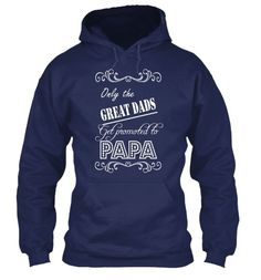 Only the great Dads get promoted to PAPA!  Proud to be PAPA or proud of your PAPA? Check it out this limited edition hoodie before time is up!