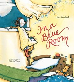 In a Blue Room by Jim Averbeck (Author) and Tricia Tusa (Illustrator)