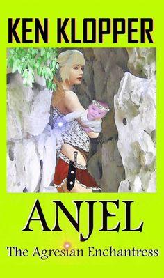 Anjel: The Agresian Enchantress Mists, Fairy Tales, Ebooks, Author, Cloud, Amazon, Modern, Amazons, Trendy Tree