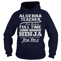 Awesome Tee For Algebra Teacher T Shirts, Hoodies. Check price ==► https://www.sunfrog.com/LifeStyle/Awesome-Tee-For-Algebra-Teacher-96497990-Navy-Blue-Hoodie.html?41382