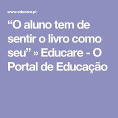 """""""O aluno tem de sentir o livro como seu"""" » Educare - O Portal de Educação"""