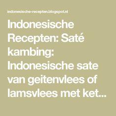 Indonesische Recepten: Saté kambing: Indonesische sate van geitenvlees of lamsvlees met ketjapsaus