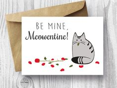 Print your own Be Mine, Meowentine! card with these JPG or PDF files (no physical card or envelope provided).    The files are already set up to be