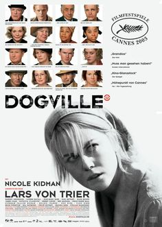 Dogville. Regia di Lars von Trier (Manderlay* - Dancer in the Dark* - Melancholia* - Antichrist*)