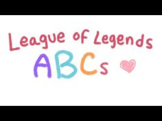 League of Legends ABCs, I'm sure this is how my husband wants to teach our son his ABC's