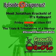 """This Friday at 10am ET """"The Trials & Tribulations of a Startup"""" with Jonathon Krackehl of It's Relevant.  Don't Miss It."""