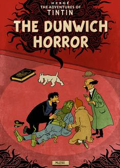 Geek Art Gallery: Mash-Up: Tintin / Cthulhu Lovecraft Cthulhu, Hp Lovecraft, The Dunwich Horror, Album Tintin, Herge Tintin, Bd Art, Lovecraftian Horror, Ligne Claire, Call Of Cthulhu