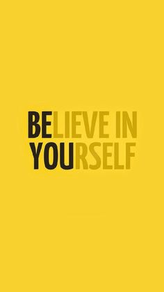 BE YOU - muster the courage to believe in yourself.