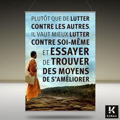 """""""Plutôt que de Lutter Contre les Autres, il vaut mieux Lutter Contre Soi-Même et essayer de Trouver des Moyens de s'Améliorer."""" Confucius"""