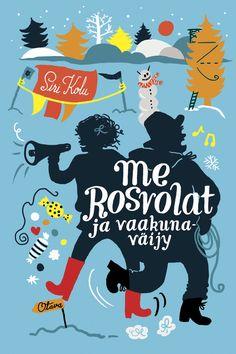 Title: Me Rosvolat ja vaakunaväijy | Author: Siri Kolu | Designer: Tuuli Juusela