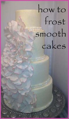 How to Frost a Smooth Cake using regular, delicious frosting not fondant that people will just peel off