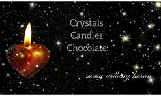 GOOD THINGS COME IN 3S. CRYSTALS. CANDLES. CHOCOLATE. SUSAN WILKING HORAN