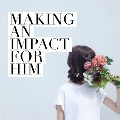 Living the God Girl Life- Making an Impact