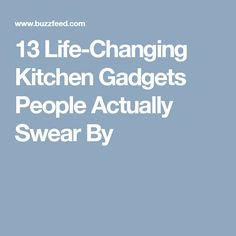 13 Life-Changing Kitchen Gadgets People Actually Swear By
