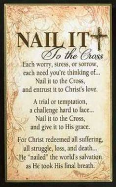 Nail it to the cross for Jesus carried our burdens, our pains, our sorrows, and our worries. Nail it to the cross because Jesus was already carried it so laid it down at the foot of the cross and leave it there! Lord And Savior, God Jesus, Religious Quotes, Spiritual Quotes, Love The Lord, Gods Love, Christian Life, Christian Quotes, Christian Artist