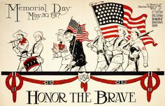 US WW I Memorial Day 1917 WWI-era poster showing veterans in a Memorial Day parade: Honor the Brave -- Memorial Day, May 30, 1917. In Memory of American Soldiers of the Wars of 1775-1783, 1812-1814, 1846-1847, 1861-1865, 1898....16
