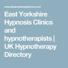 East Yorkshire Hypnosis Clinics and hypnotherapists | UK Hypnotherapy Directory