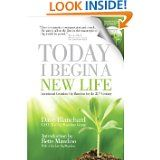 Today I Begin A New Life by Dave Blanchard