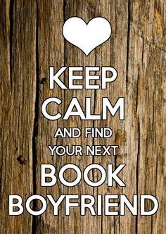 Keep Calm and Find  Your Next Book Boyfriend
