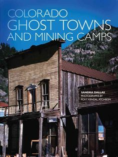 Colorado Ghost Towns and Mining Camps