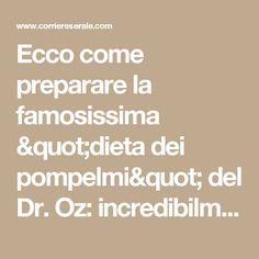 """Ecco come preparare la famosissima """"dieta dei pompelmi"""" del Dr. Oz: incredibilmente efficace - Corriere Serale"""