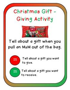 M&Ms Activity: Pass out small bags of holiday M&Ms to students. When they pull a red one out of the bag, they tell about a gift they want to give/gave. When they pull a green one out of the bag, they tell about a gift they want to receive/received.