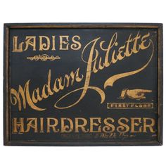 1890 sign for Boston hairdresser Madame Juliette Pinault, hailed by the Victorian suffragist Frances Willard in her book on working women Vintage Type, Vintage Signs, Painted Signs, Hand Painted, Salon Signs, Beautiful Lettering, Sign Writing, Old Signs, Vintage Typography