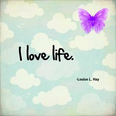 "~Louise Hay (Of course she does. People pay her lots and lots of money to say stuff like, ""I love life. Louise Hay Affirmations, Affirmations Positives, Daily Affirmations, Happy Thoughts, Positive Thoughts, Positive Vibes, Positive Quotes, Gratitude Quotes, Positive Outlook"