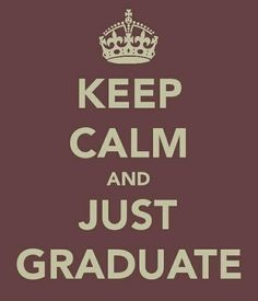 KEEP CALM AND JUST GRADUATE. Another original poster design created with the Keep Calm-o-matic. Buy this design or create your own original Keep Calm design now. Quotes To Live By, Me Quotes, Funny Quotes, Calm Quotes, Quotable Quotes, Keep Calm, Stay Calm, Abi Motto, Back In The 90s