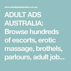 ADULT ADS AUSTRALIA: Browse hundreds of escorts, erotic massage, brothels, parlours, adult jobs, business opportunities, strip clubs, personals, dating and all adult services classifieds. Strip Clubs, Business Opportunities, Erotic, Massage, Dating, Ads, Australia, Massage Therapy, Australia Beach