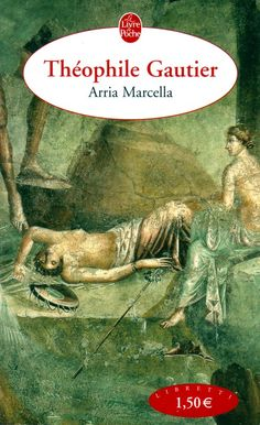Arria Marcella, Théophile Gautier. (Pour lire le résumé: double clique sur l'image).