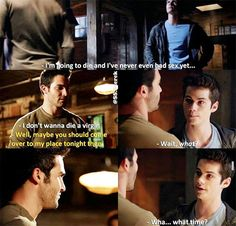 Lol I can't remember if this was an actual scene or not because it seems like something stiles and maybe Derek would say but then they probably wouldn't