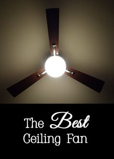 Ceiling fans can save energy by circulating air and making your home feel cooler so you don't have to run the air conditioner.  Since every home is different, there is not one ceiling fan that is best for every situation.   In order to select the best ceiling fan for your particular room in your home, consider the following.